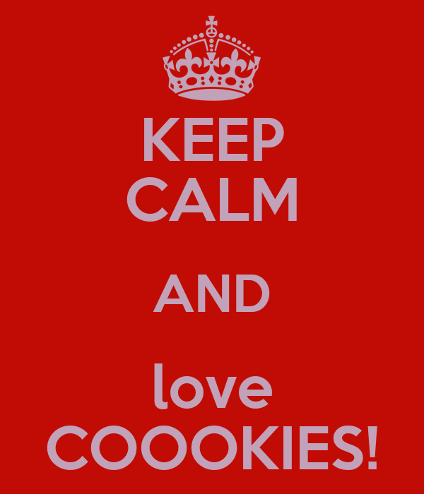KEEP CALM AND love COOOKIES!