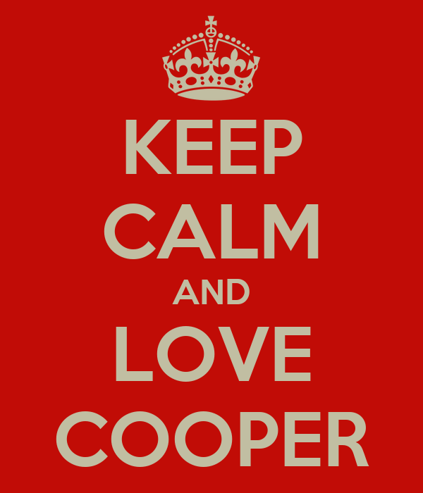 KEEP CALM AND LOVE COOPER