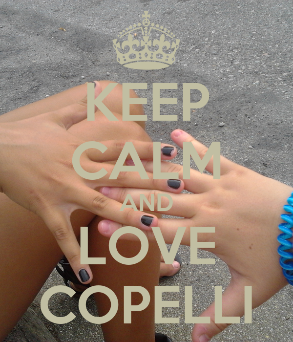 KEEP CALM AND LOVE COPELLI