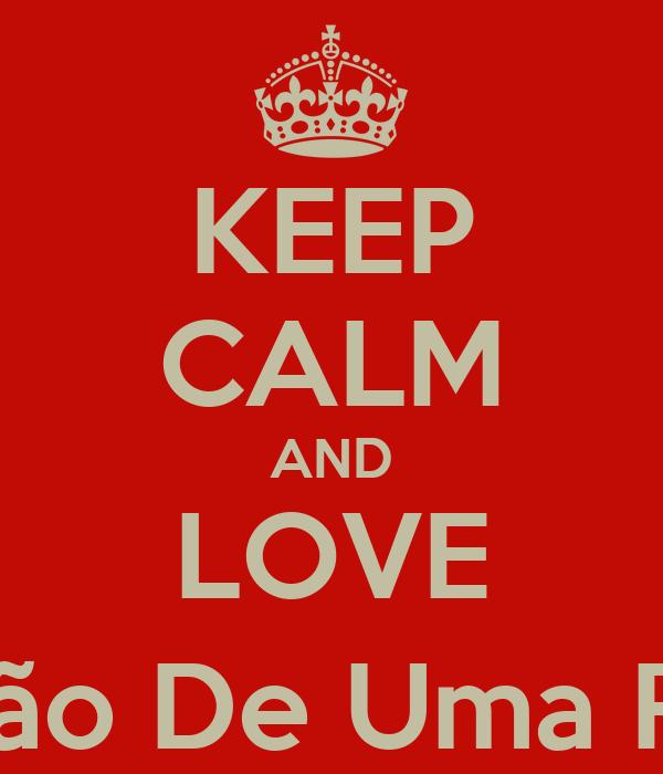 KEEP CALM AND LOVE Coração De Uma Rusher