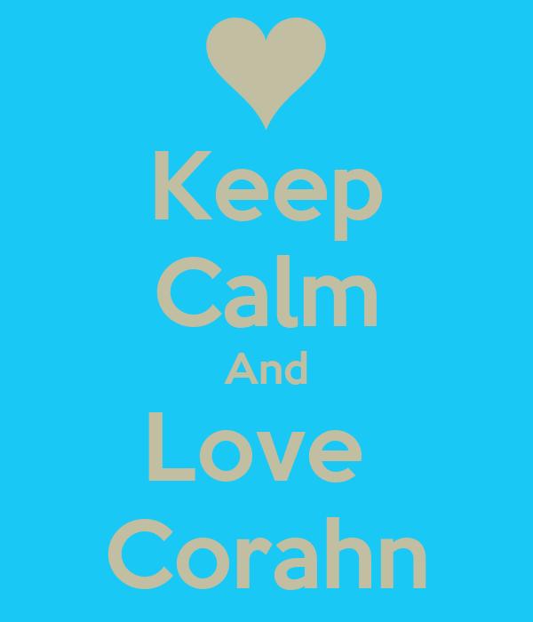 Keep Calm And Love  Corahn