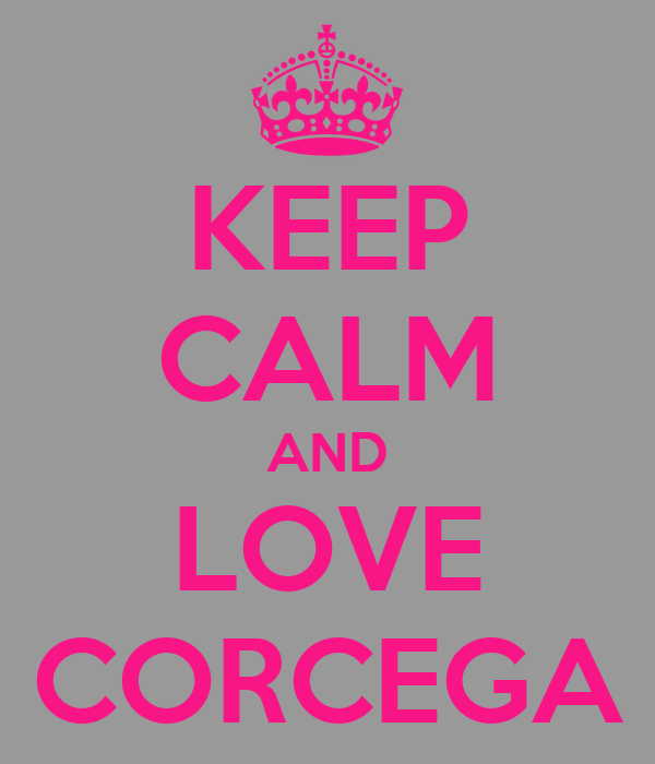 KEEP CALM AND LOVE CORCEGA