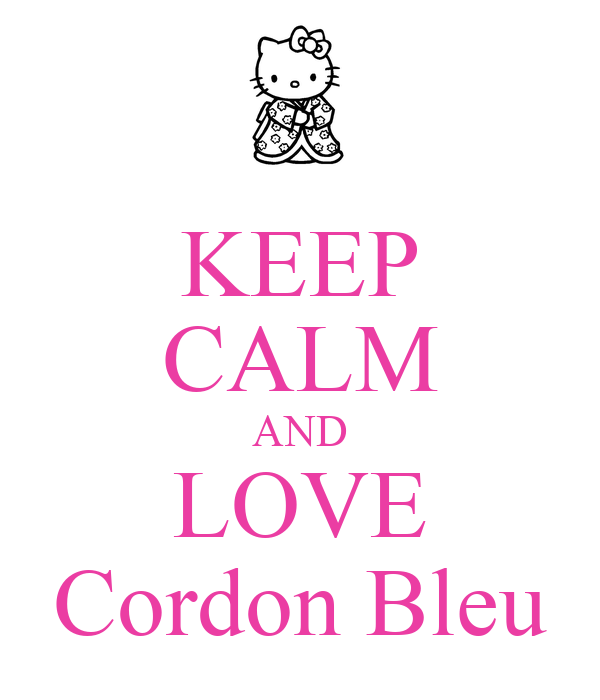 KEEP CALM AND LOVE Cordon Bleu