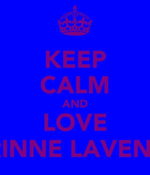 KEEP CALM AND LOVE CORINNE LAVENDER