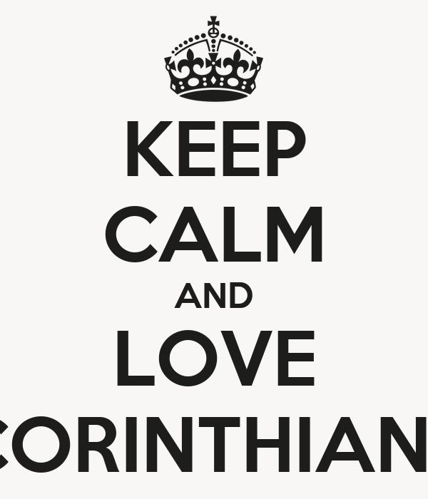 KEEP CALM AND LOVE CORINTHIANS