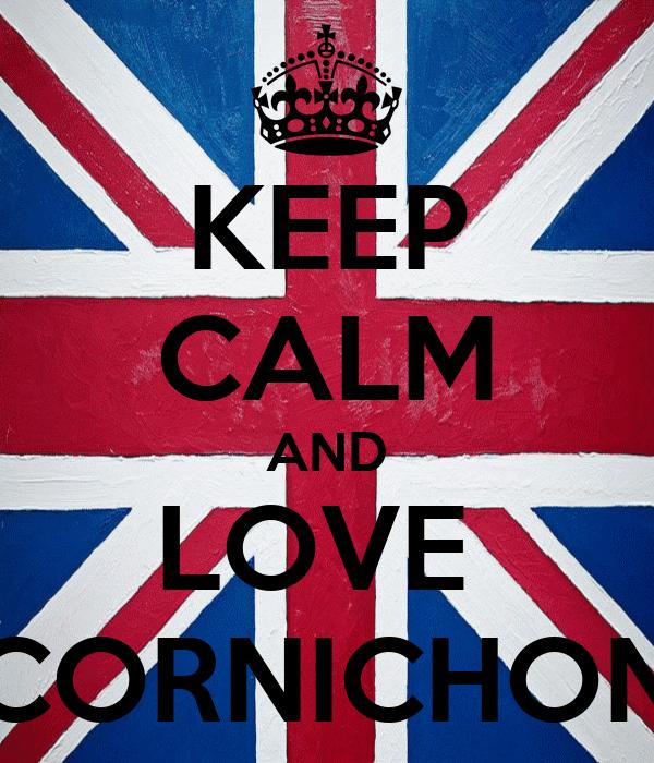 KEEP CALM AND LOVE  CORNICHON