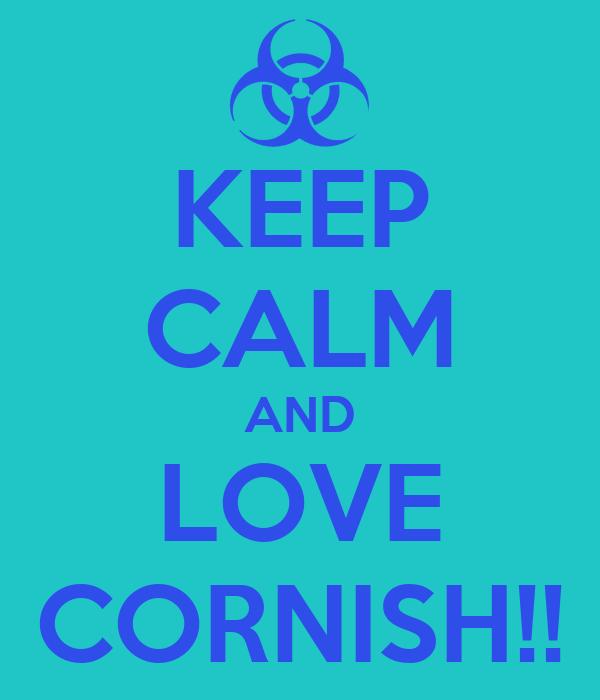 KEEP CALM AND LOVE CORNISH!!