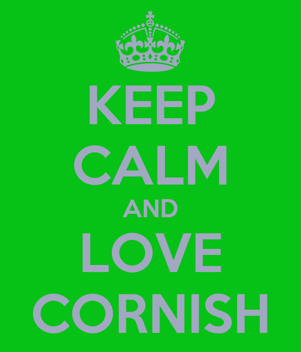 KEEP CALM AND LOVE CORNISH
