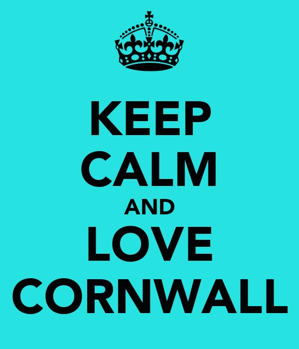 KEEP CALM AND LOVE CORNWALL