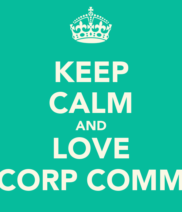 KEEP CALM AND LOVE CORP COMM