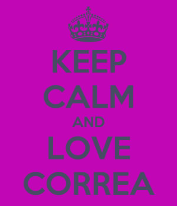 KEEP CALM AND LOVE CORREA
