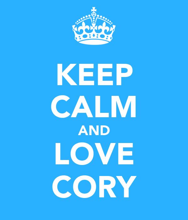 KEEP CALM AND LOVE CORY
