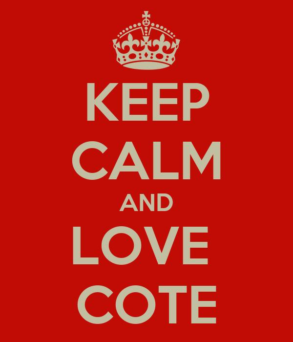 KEEP CALM AND LOVE  COTE