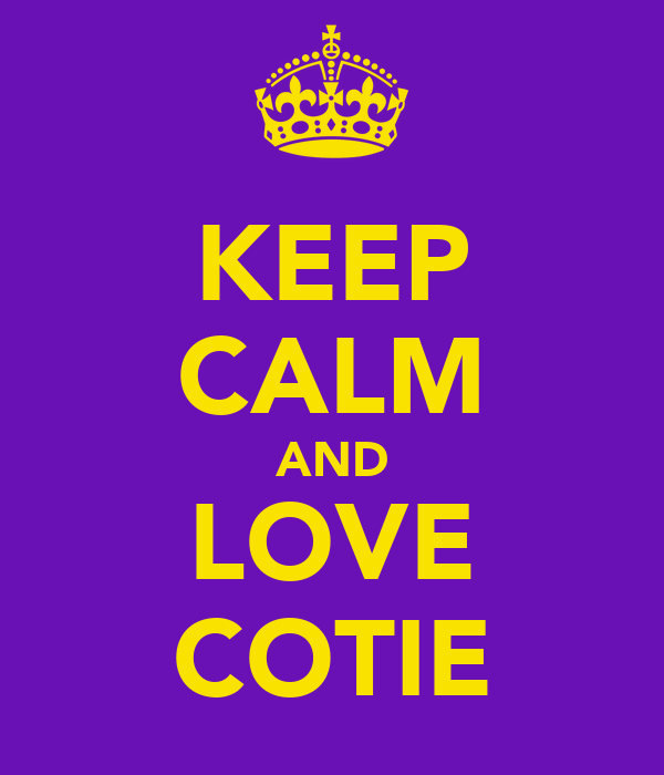 KEEP CALM AND LOVE COTIE