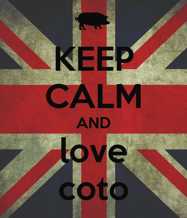 KEEP CALM AND love coto