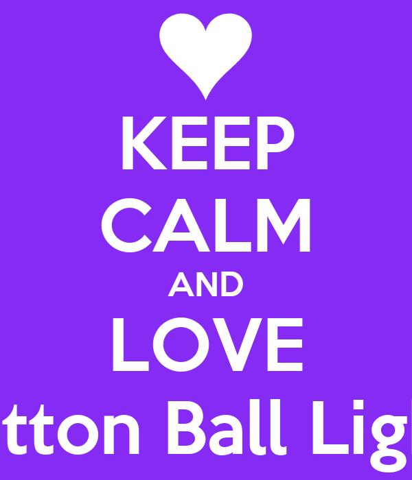 KEEP CALM AND LOVE Cotton Ball Lights