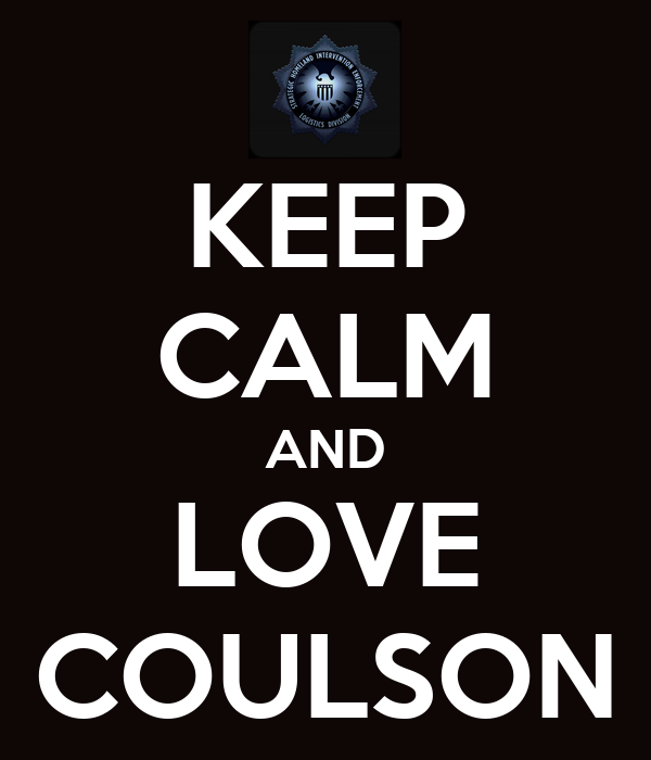 KEEP CALM AND LOVE COULSON