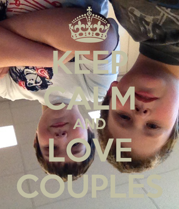 KEEP CALM AND LOVE COUPLES