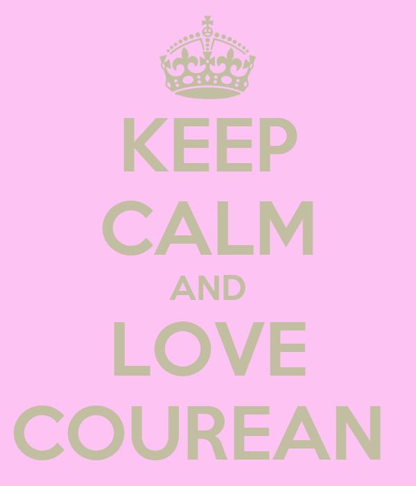 KEEP CALM AND LOVE COUREAN