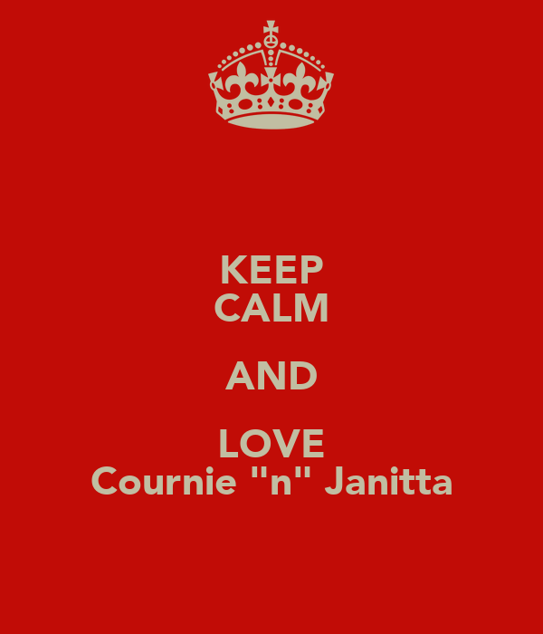 "KEEP CALM AND LOVE Cournie ""n"" Janitta"