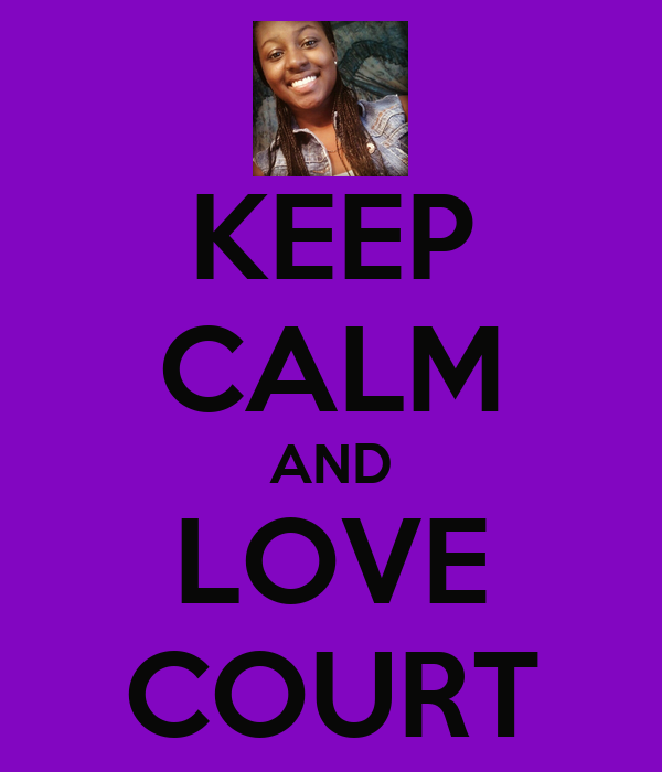KEEP CALM AND LOVE COURT
