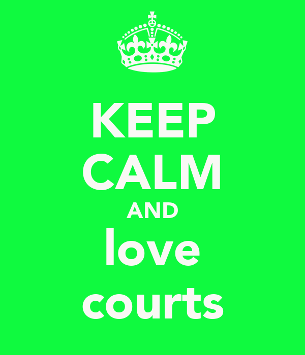 KEEP CALM AND love courts