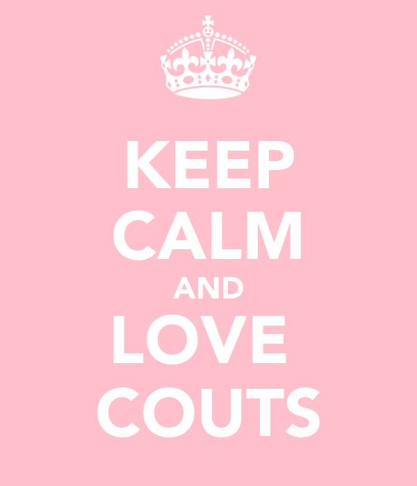 KEEP CALM AND LOVE  COUTS
