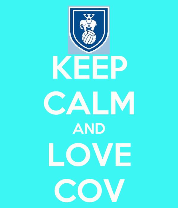 KEEP CALM AND LOVE COV