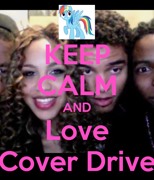 KEEP CALM AND Love Cover Drive
