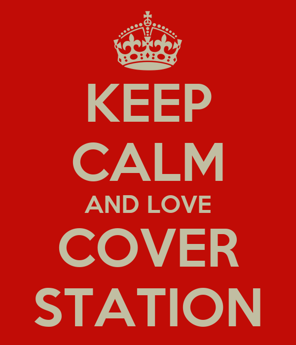 KEEP CALM AND LOVE COVER STATION