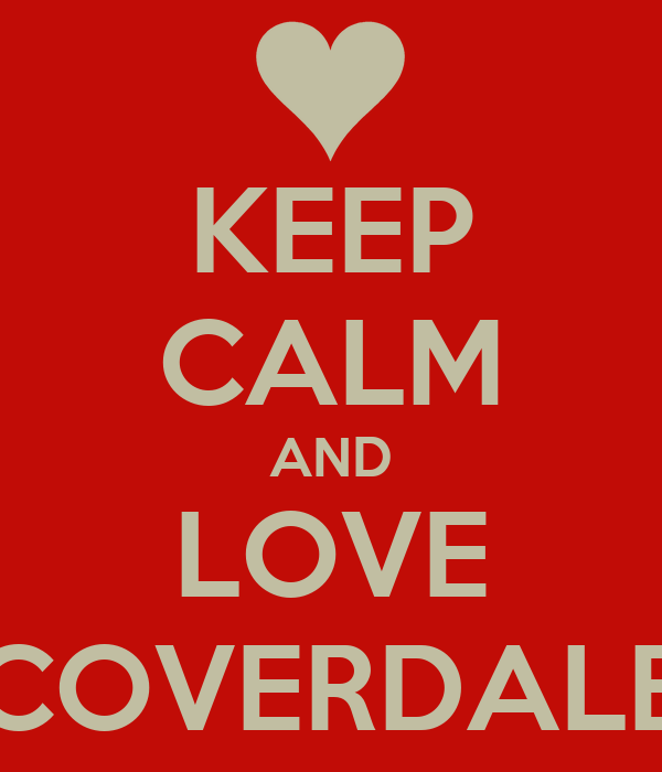 KEEP CALM AND LOVE COVERDALE