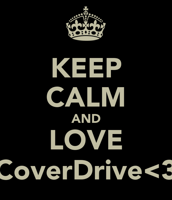 KEEP CALM AND LOVE CoverDrive<3