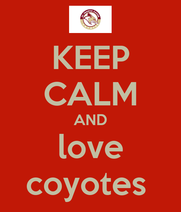 KEEP CALM AND love coyotes