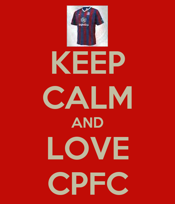 KEEP CALM AND LOVE CPFC