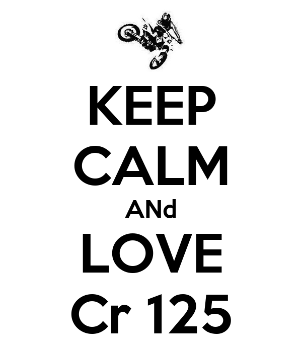 KEEP CALM ANd LOVE Cr 125