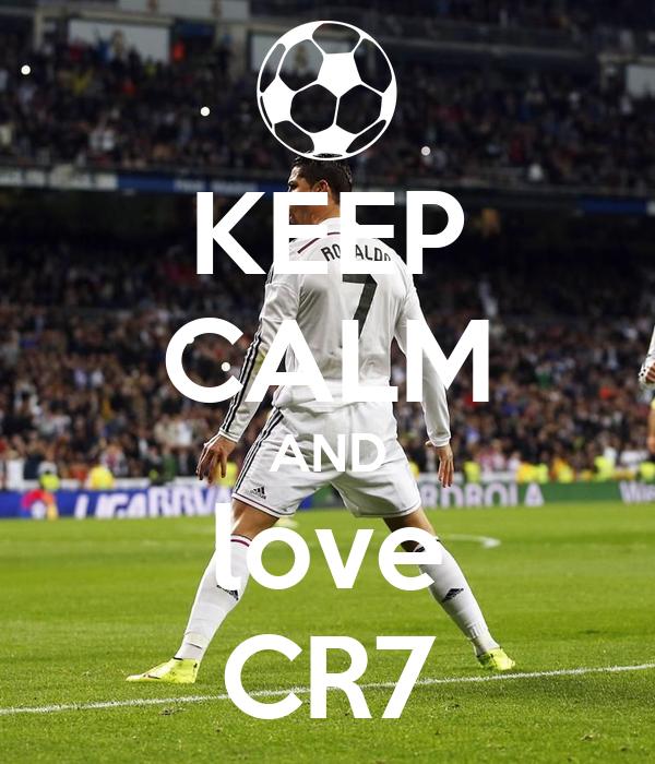 KEEP CALM AND love CR7