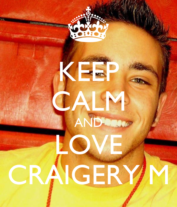 KEEP CALM AND LOVE CRAIGERY M