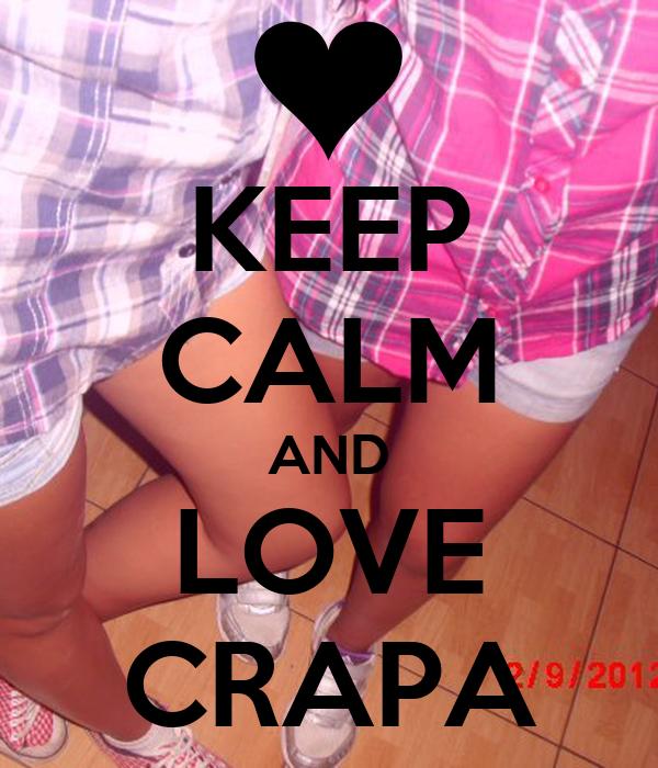 KEEP CALM AND LOVE CRAPA
