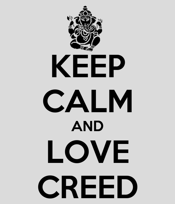 KEEP CALM AND LOVE CREED