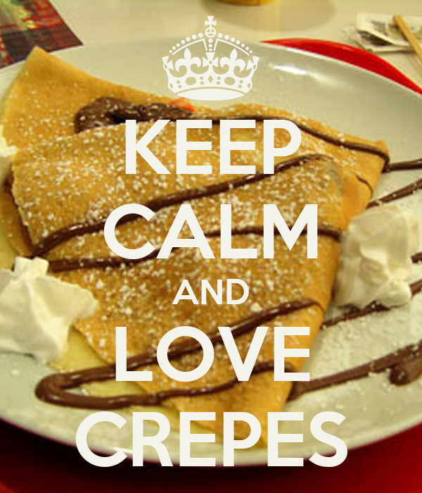 KEEP CALM AND LOVE CREPES