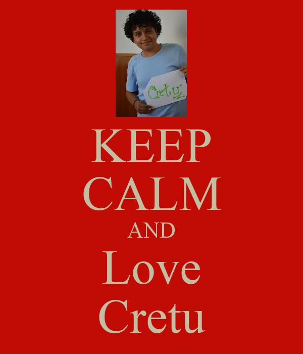 KEEP CALM AND Love Cretu