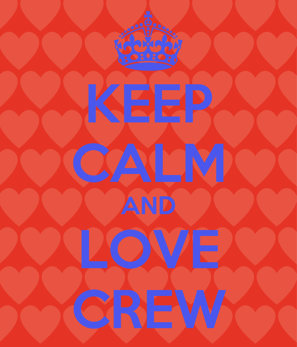 KEEP CALM AND LOVE CREW