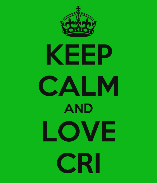 KEEP CALM AND LOVE CRI