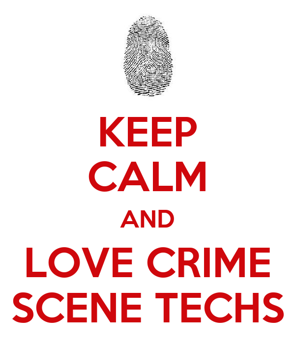 KEEP CALM AND LOVE CRIME SCENE TECHS