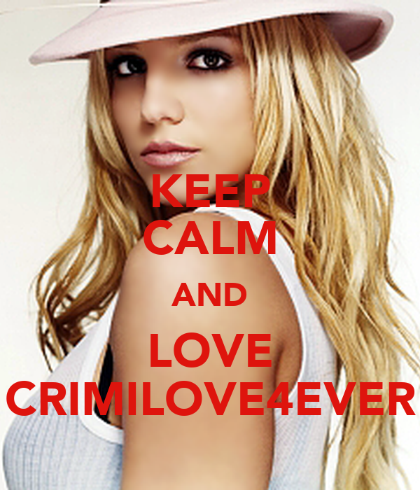 KEEP CALM AND LOVE CRIMILOVE4EVER