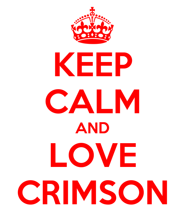 KEEP CALM AND LOVE CRIMSON