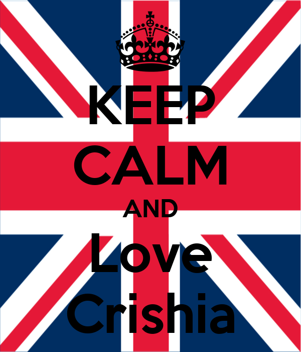 KEEP CALM AND Love Crishia