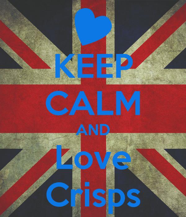 KEEP CALM AND Love Crisps