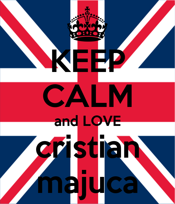 KEEP CALM and LOVE cristian majuca