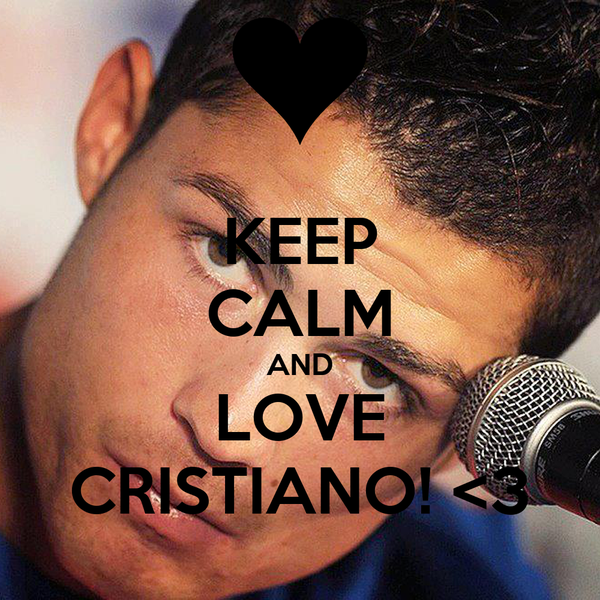 KEEP CALM AND LOVE CRISTIANO! <3
